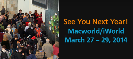See You Next Year! - Macworld/iWorld - March 27 - 29, 2014